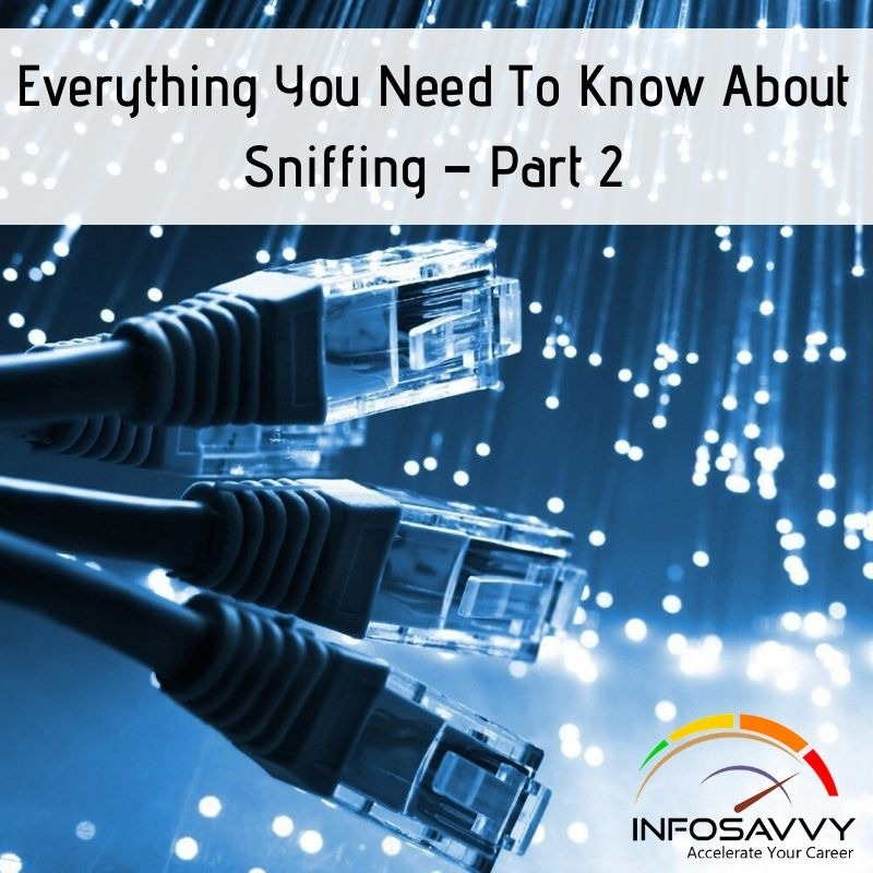 Everything-You-Need-To-Know-About-Sniffing – Part-2