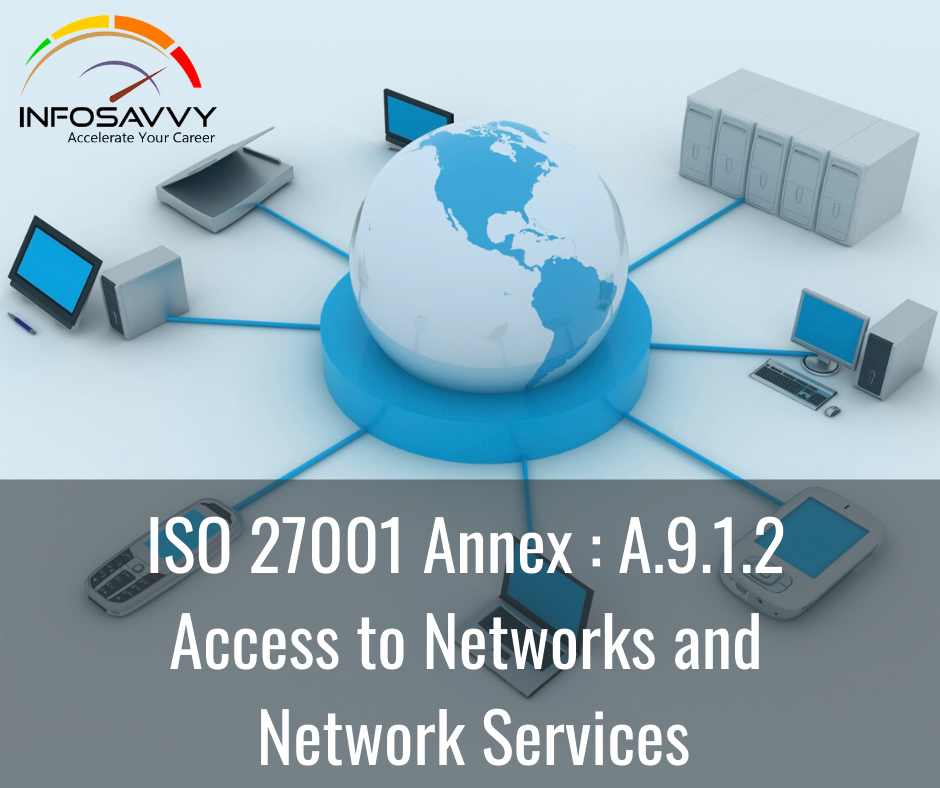 ISO-27001-Annex : A.9.1.2-Access-to-Networks-and-Network-Services