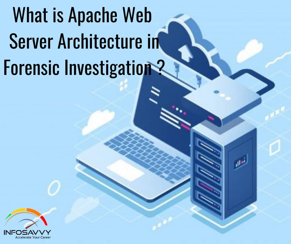 What-is-Apache-web-server-Architecture-in-Forensic-Investigation