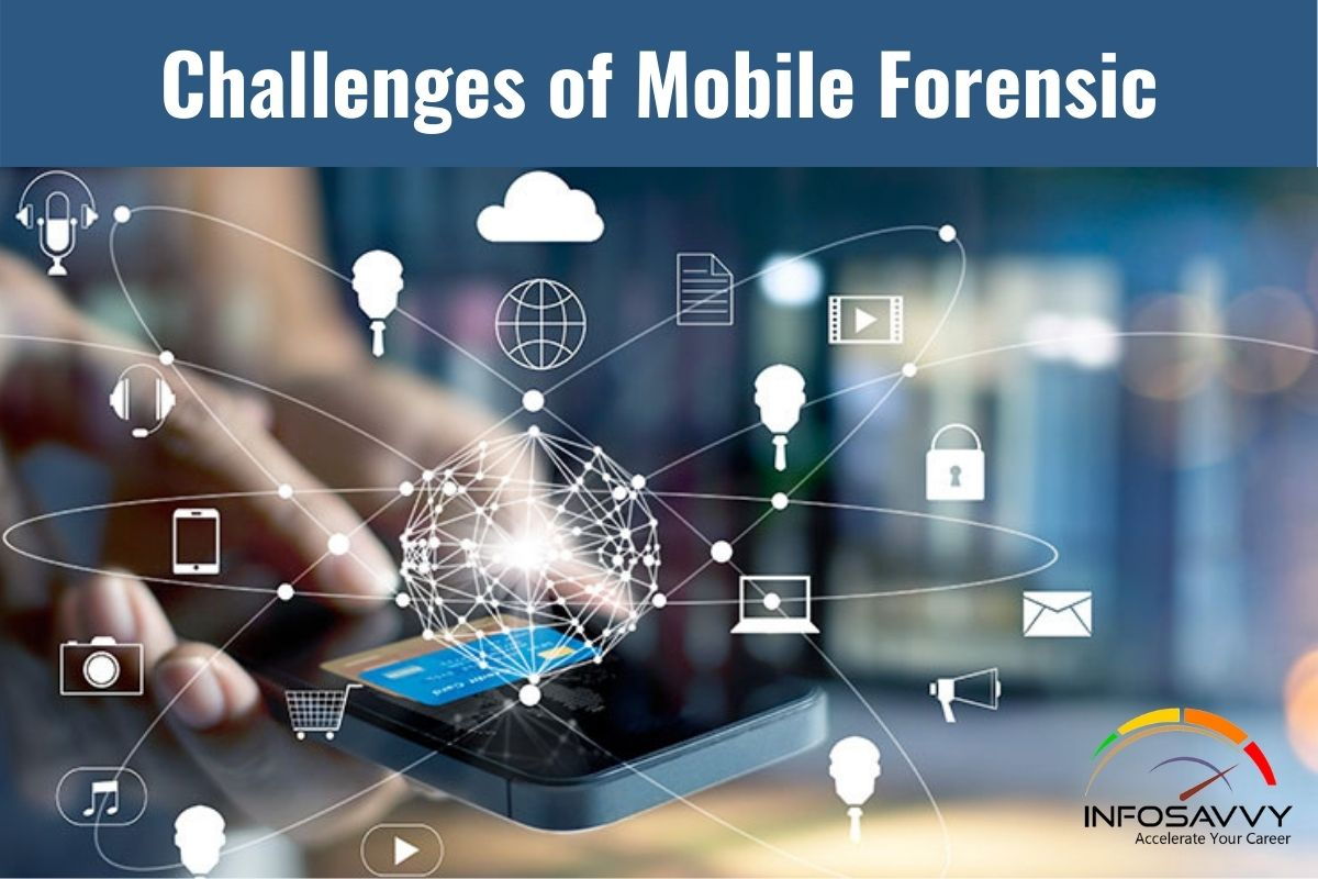 Challenges of Mobile Forensic