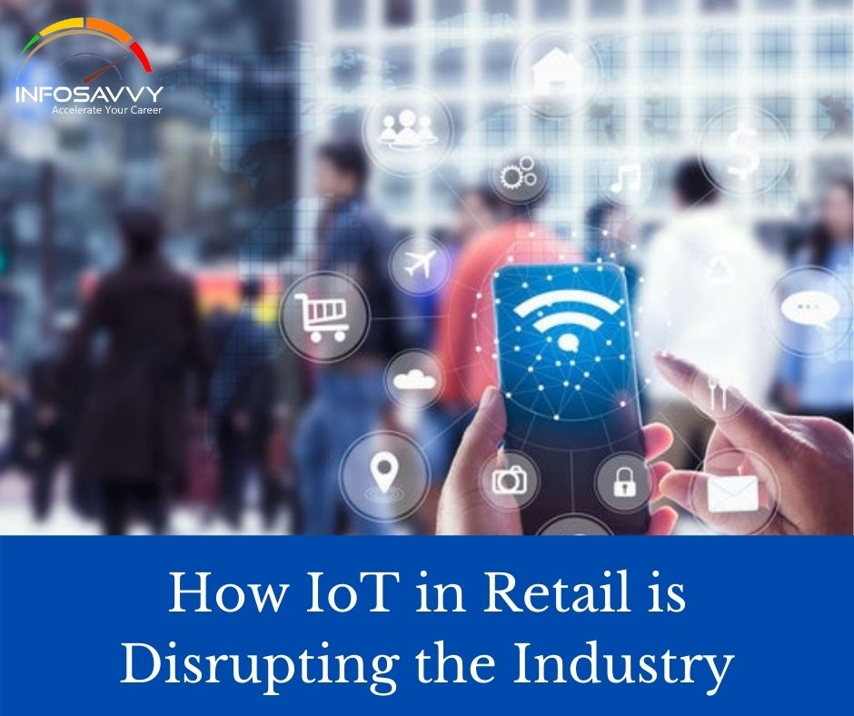 How IOT in Retail is Disrupting the Industry
